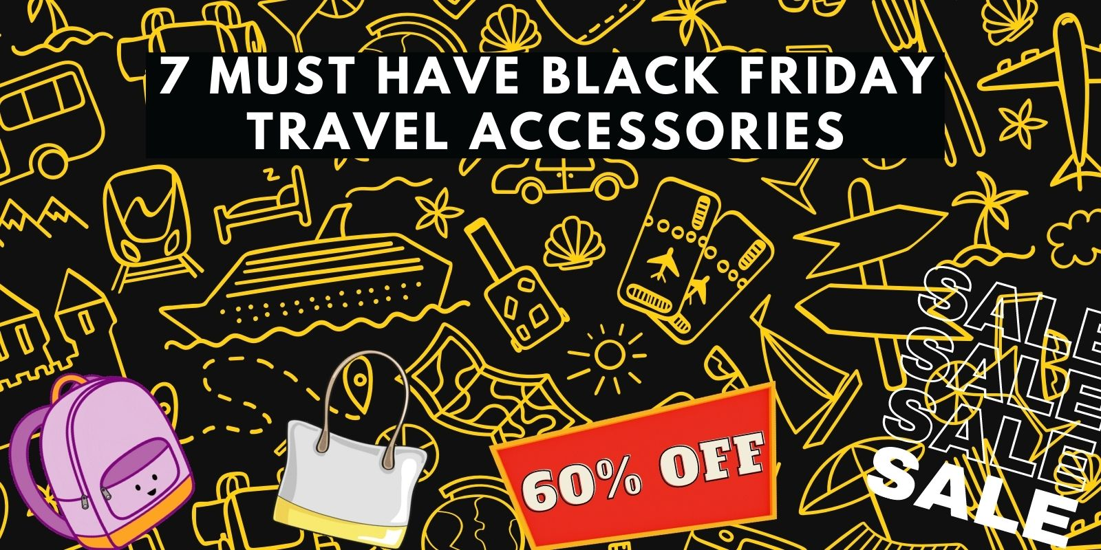 7 Must Have Black Friday Travel Accessories