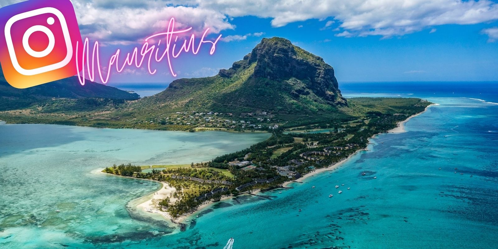 Travel blog: Escape the Lockdown With an Instagram Tour of Mauritius